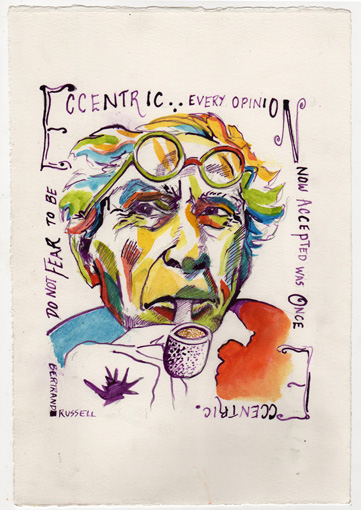 """Bertrand Russell and Eccentricity """"Do not fear to be eccentric... every opinion now accepted was once eccentric."""""""